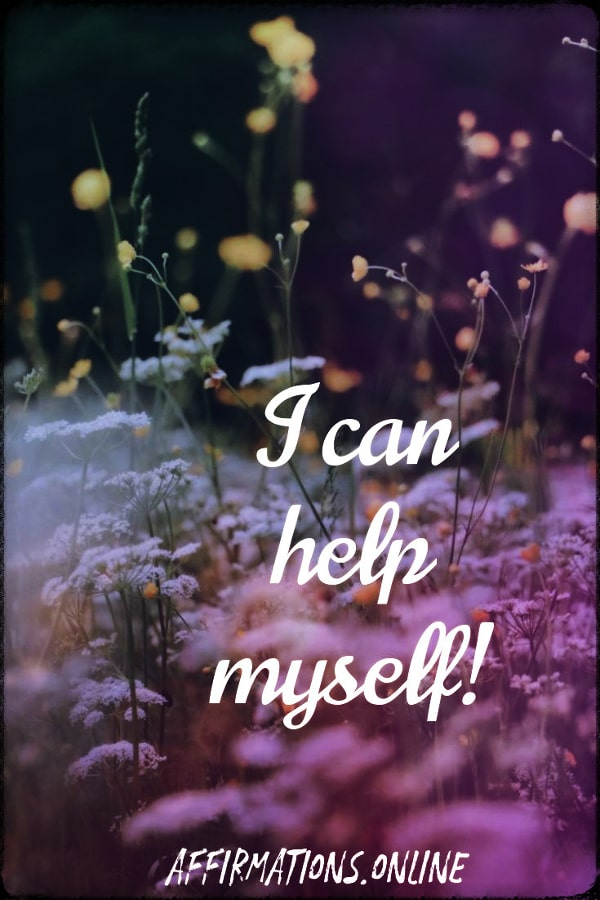 Positive affirmation from Affirmations.online - I can help myself!