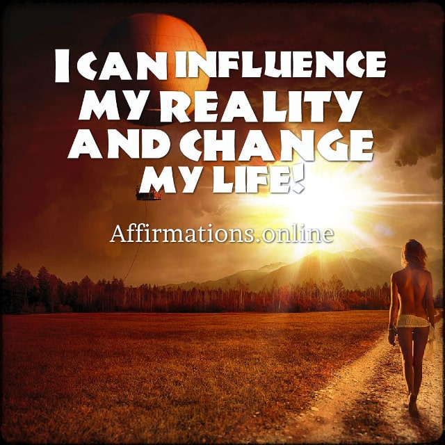Positive affirmation from Affirmations.online - I can influence my reality and change my life!