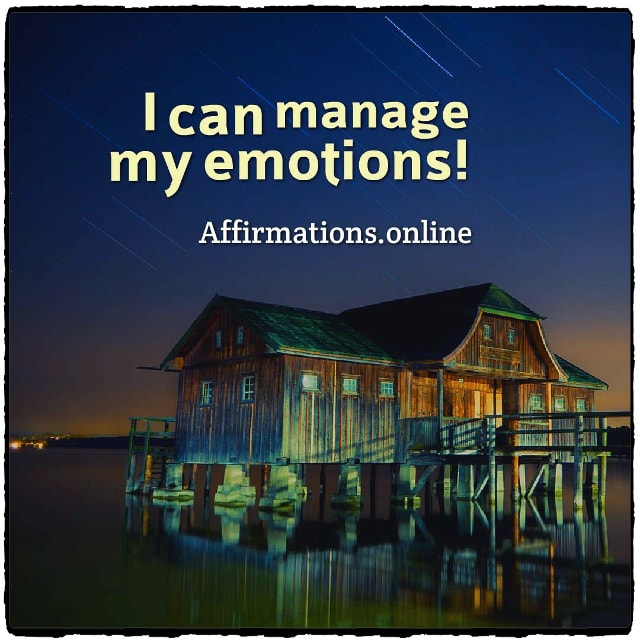 Positive affirmation from Affirmations.online - I can manage my emotions!