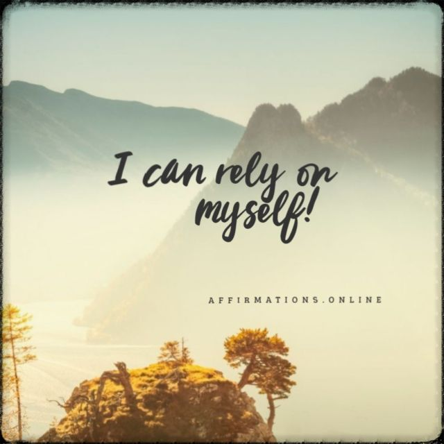 Positive affirmation from Affirmations.online - I can rely on myself!