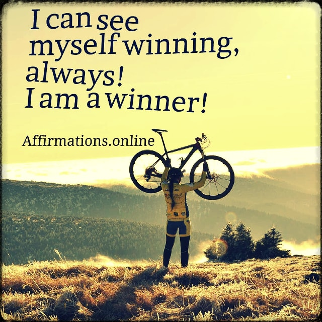 Positive affirmation from Affirmations.online - I can see myself winning, always! I am a winner!