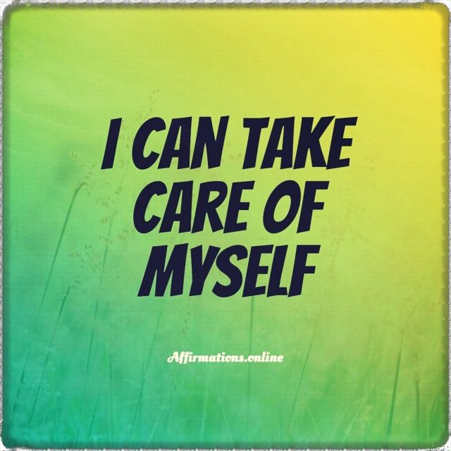 Positive Affirmation from Affirmations.online - I can take care of myself