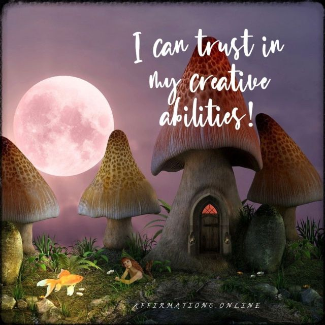 Positive affirmation from Affirmations.online - I can trust in my creative abilities!