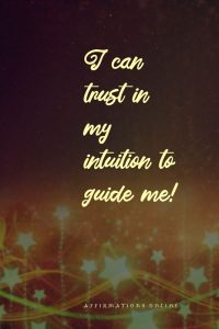 Positive affirmation from Affirmations.online - I can trust in my intuition to guide me!