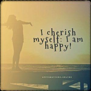 Positive affirmation from Affirmations.online - I cherish myself: I am happy!