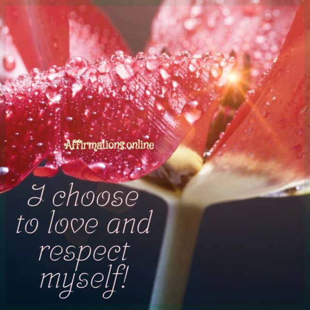 Positive affirmation from Affirmations.online - I choose to love and respect myself!
