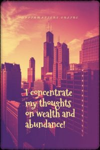 Positive affirmation from Affirmations.online - I concentrate my thoughts on wealth and abundance!