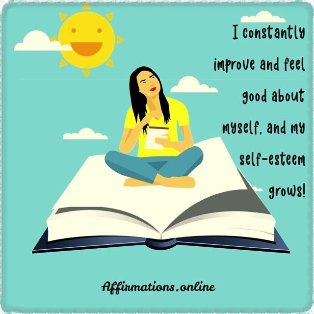 Positive affirmation from Affirmations.online - I constantly improve and feel good about myself, and my self-esteem grows!
