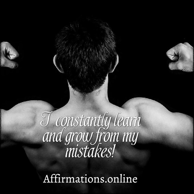 Positive affirmation from Affirmations.online - I constantly learn and grow from my mistakes!