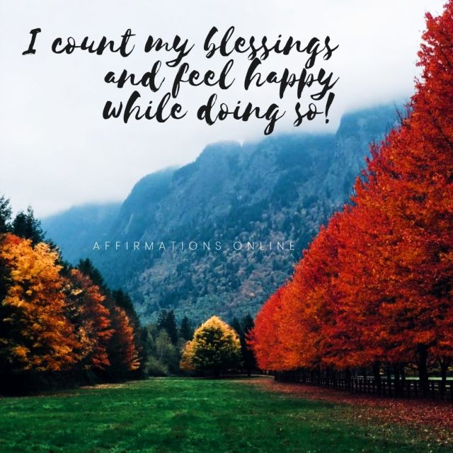 Positive affirmation from Affirmations.online - I count my blessings and feel happy while doing so!