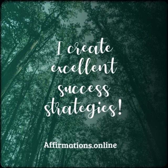 Positive affirmation from Affirmations.online - I create excellent success strategies!