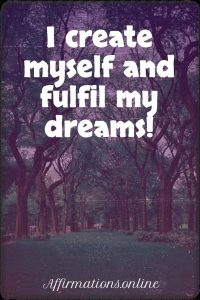 Positive affirmation from Affirmations.online - I create myself and fulfil my dreams!