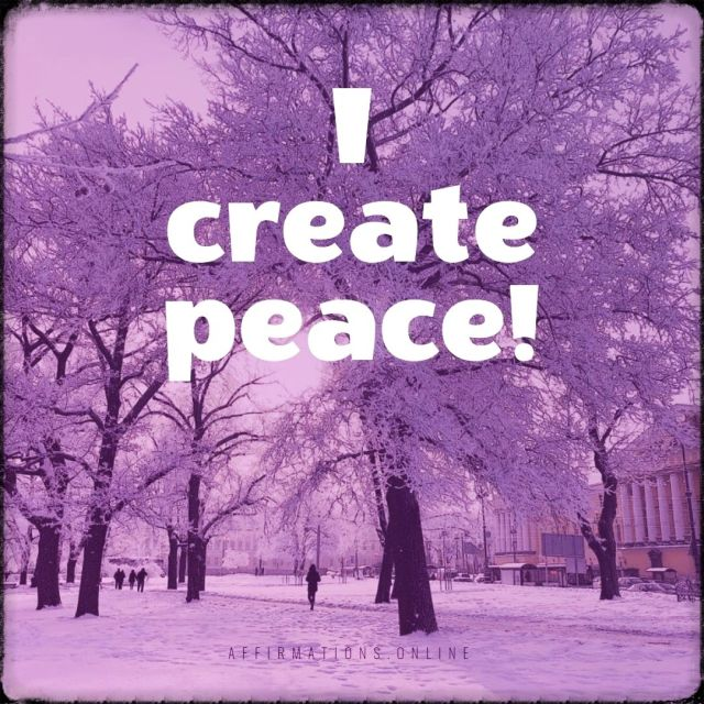 Positive affirmation from Affirmations.online - I create peace!