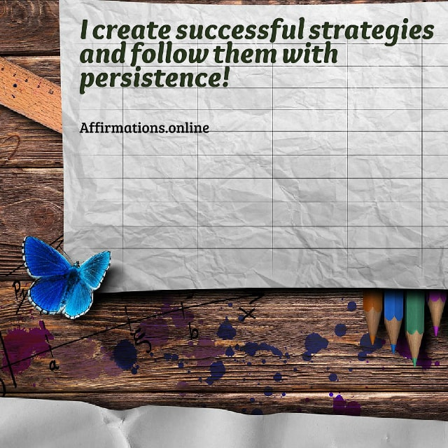 Image affirmation from Affirmations.online - I create successful strategies and follow them with persistence!