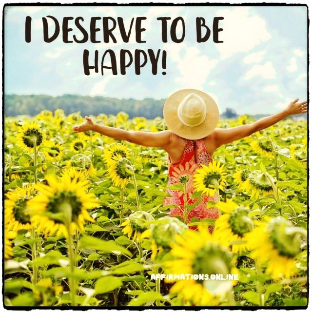 Positive affirmation from Affirmations.online - I deserve to be happy!
