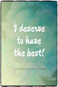 Positive affirmation from Affirmations.online - I deserve to have the best!