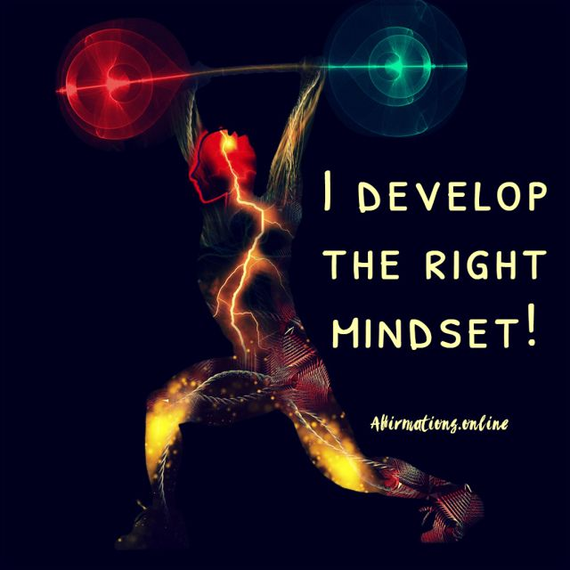 Positive affirmation from Affirmations.online - I develop the right mindset!