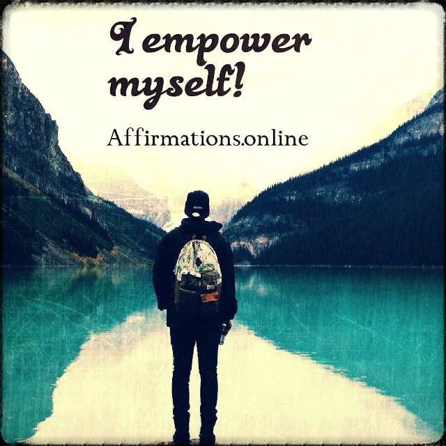 Positive affirmation from Affirmations.online - I empower myself!