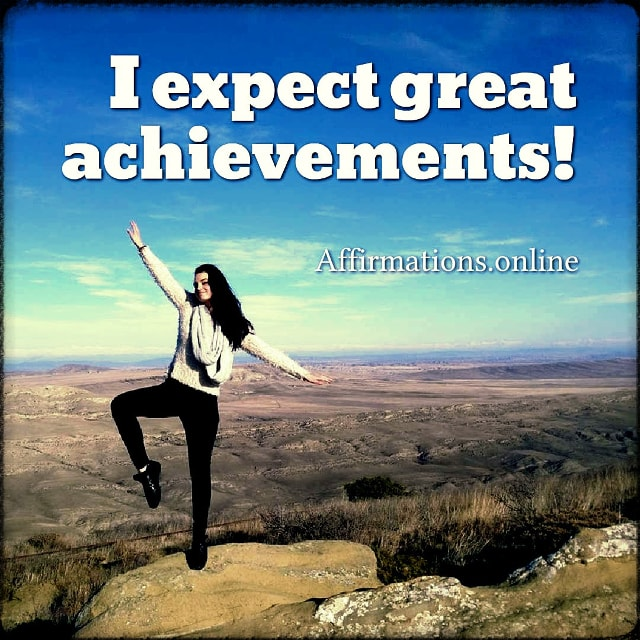 Positive affirmation from Affirmations.online - I expect great achievements!