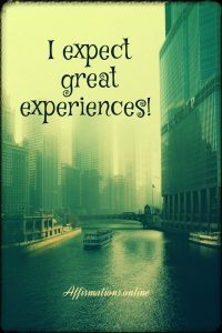 Positive affirmation from Affirmations.online - I expect great experiences!