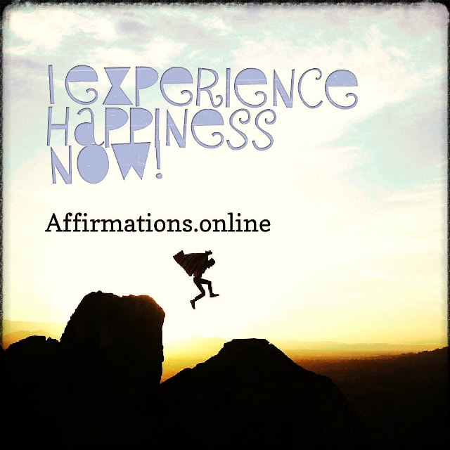 Positive affirmation from Affirmations.online - I experience happiness Now!