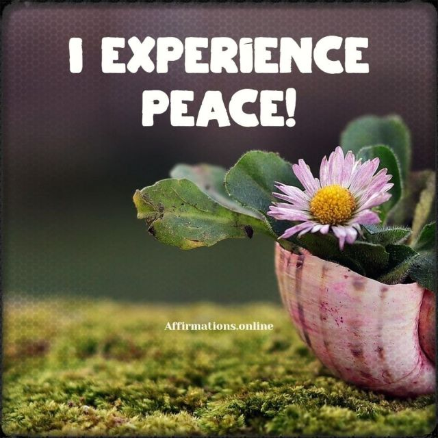 Positive affirmation from Affirmations.online - I experience peace!