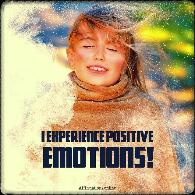 Positive affirmation from Affirmations.online - I experience positive emotions!