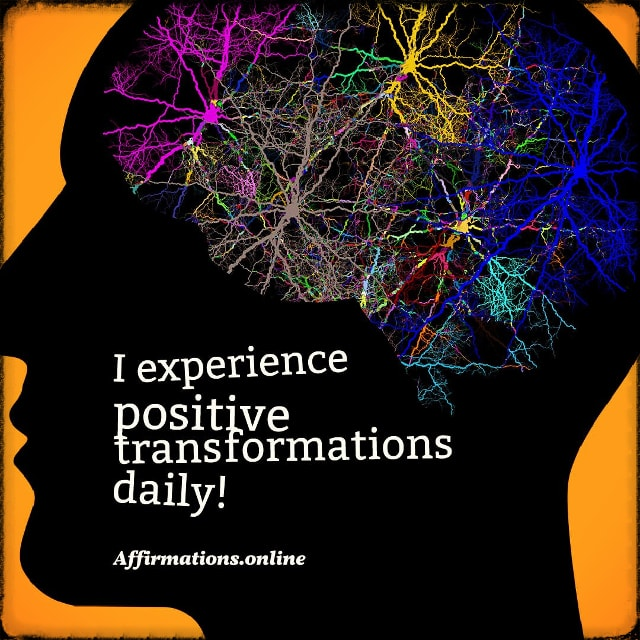 Positive affirmation from Affirmations.online - I experience positive transformations daily!