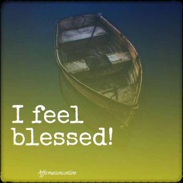 Positive affirmation from Affirmations.online - I feel blessed!