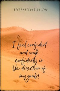 Positive affirmation from Affirmations.online - I feel confident and walk confidently in the direction of my goals!