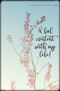 Positive affirmation from Affirmations.online - I feel content with my life!