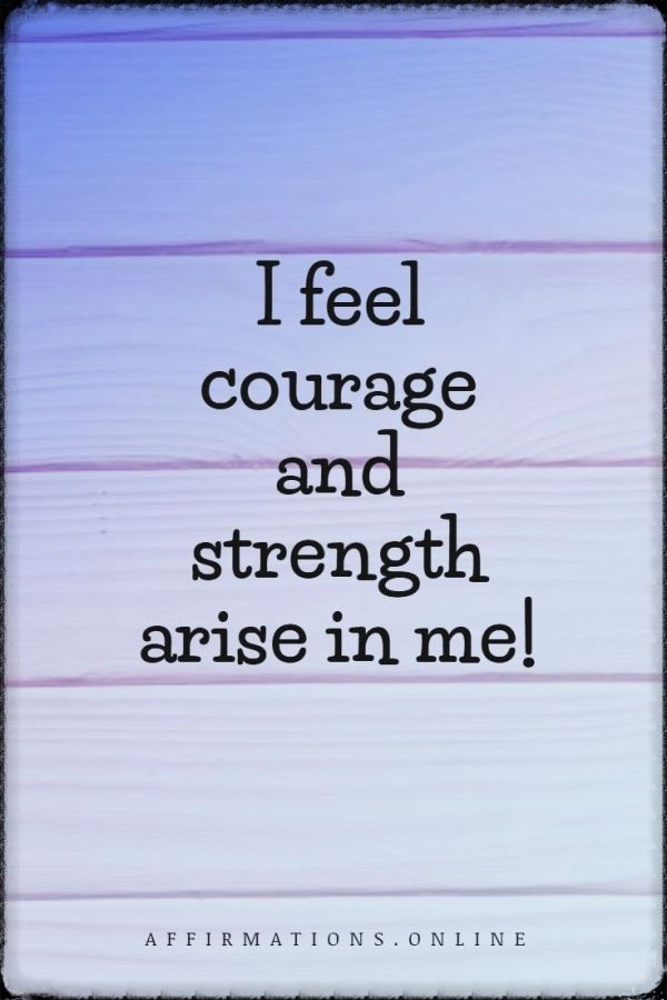 Positive affirmation from Affirmations.online - I feel courage and strength arise in me!