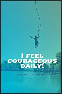 Positive affirmation from Affirmations.online - I feel courageous daily!