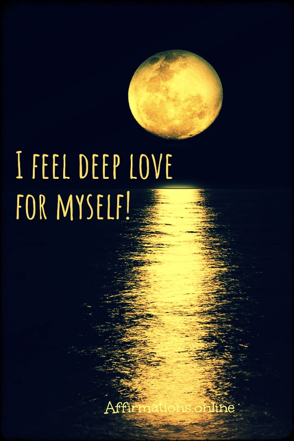 Positive affirmation from Affirmations.online - I feel deep love for myself!