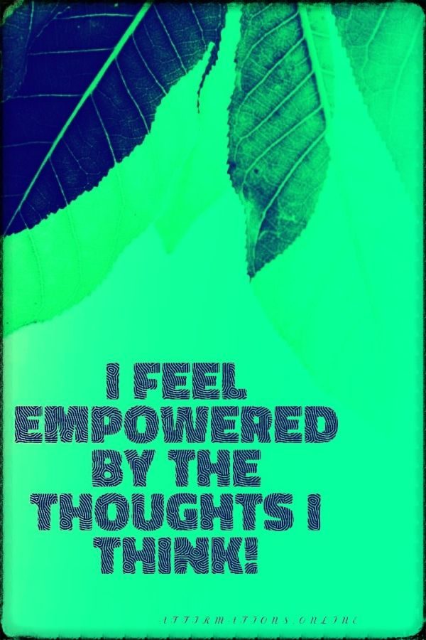 Positive affirmation from Affirmations.online - I feel empowered by the thoughts I think!