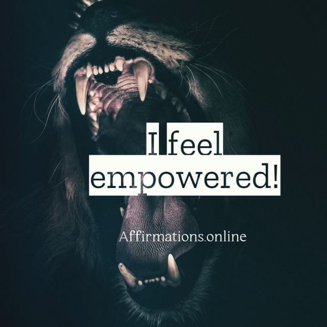 Positive affirmation from Affirmations.online - I feel empowered!