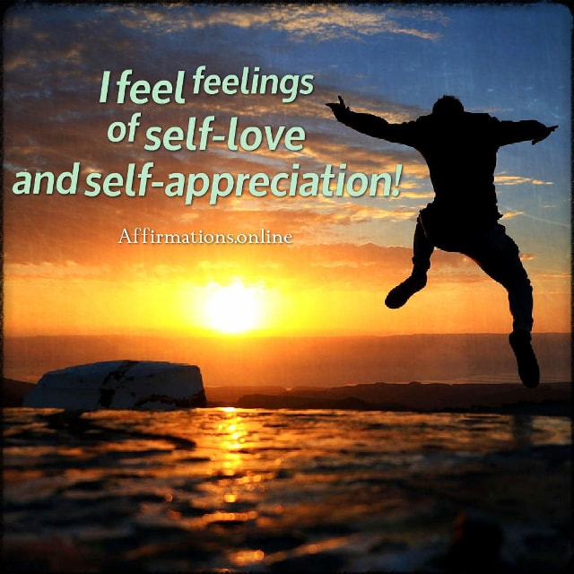 Positive affirmation from Affirmations.online - I feel feelings of self-love and self-appreciation!
