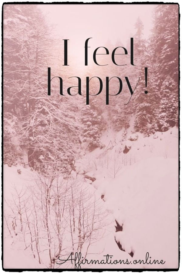 Positive affirmation from Affirmations.online - I feel happy!