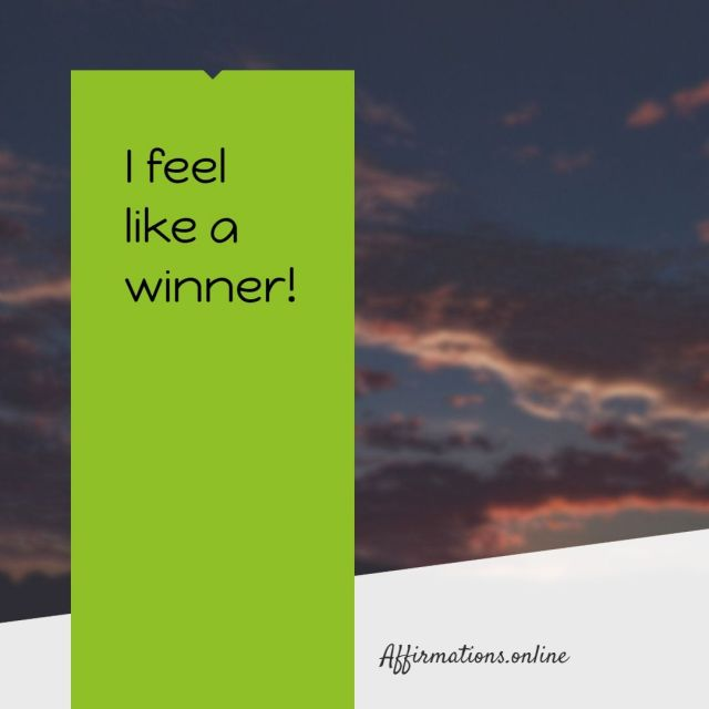 Positive Affirmation from Affirmations.online - I feel like a winner!