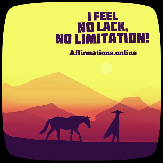 Positive affirmation from Affirmations.online - I feel no lack, no limitation!