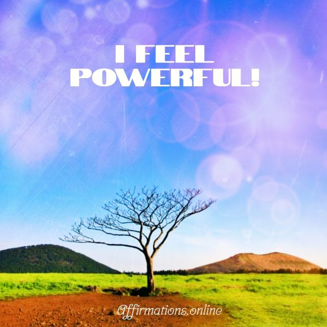 Positive affirmation from Affirmations.online - I feel powerful!