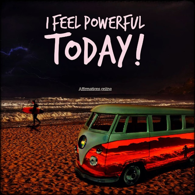 Positive affirmation from Affirmations.online - I feel powerful today!