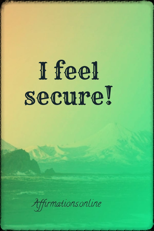 Positive affirmation from Affirmations.online - I feel secure!