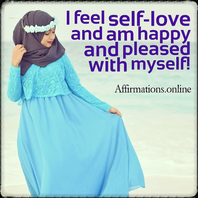 Positive affirmation from Affirmations.online - I feel self-love and am happy and pleased with myself!