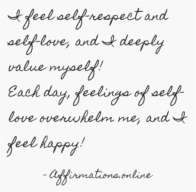 Image affirmation from Affirmations.online - I feel self-respect and self-love, and I deeply value myself! Each day, feelings of self-love overwhelm me, and I feel happy!