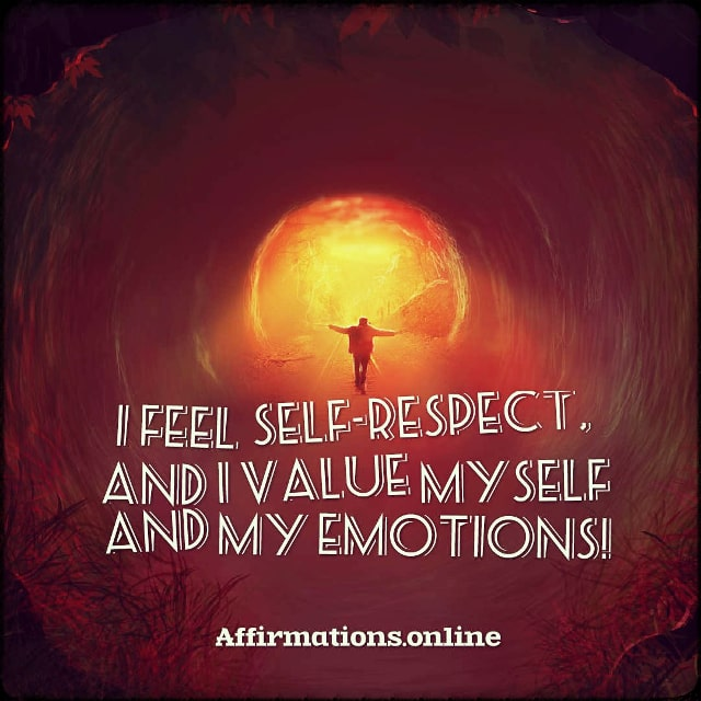 Positive affirmation from Affirmations.online - I feel self-respect, and I value myself and my emotions!