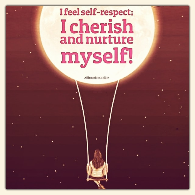 Positive affirmation from Affirmations.online - I feel self-respect; I cherish and nurture myself!