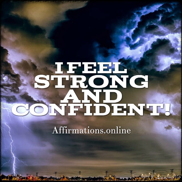 Positive affirmation from Affirmations.online - I feel strong and confident!