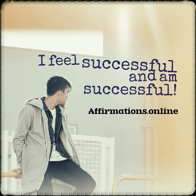 Positive affirmation from Affirmations.online - I feel successful and am successful!