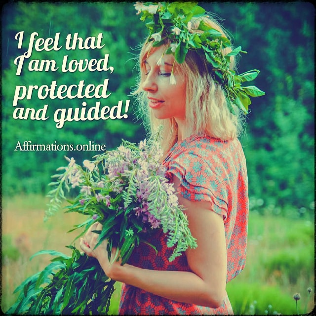 Positive affirmation from Affirmations.online - I feel that I am loved, protected and guided!